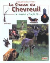 La Chasse Du Chevreuil. Le Guide Complet - Intérieur - Format classique
