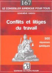 Conflits Et Litiges Du Travail. 500 Reponses Juridiques - Couverture - Format classique