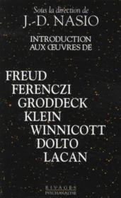 Introduction aux oeuvres de Freud, Ferenczi, Groddeck, Klein, Winnicott, Dolto, Lacan - Couverture - Format classique