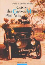 Cuisine Des Grands Meres Pied Noir 2eme Edition - Couverture - Format classique