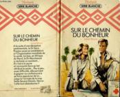 Sur Le Chemin Du Bonheur - Attached To Doctore Marchmont - Couverture - Format classique