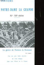 Notre Dame La Grande Xi° - Xii° Siecle - Couverture - Format classique