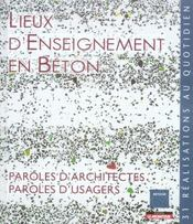 Vente  Lieux d'enseignement en béton ; paroles d'usagers,  paroles d'architectes  - Betocib