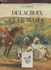Delacroix Et Le Maroc - Couverture - Format classique