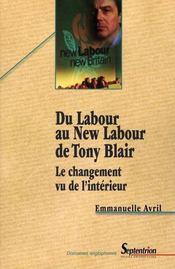 Du Labour Au New Labour De Tony Blair - Intérieur - Format classique