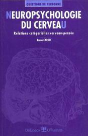 Neuropsychologie Du Cerveau/Neuropsychologie Du Cerveau/Relations Categorielles Cerveau-Pensee - Intérieur - Format classique