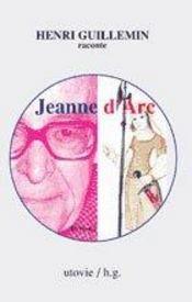 Henri guillemin raconte jeanne d'arc - Intérieur - Format classique