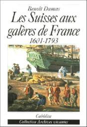 Les Suisses aux galères de France 1601-1793 - Couverture - Format classique