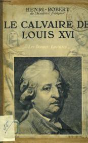 Le Calvaire De Louis Xvi. - Couverture - Format classique