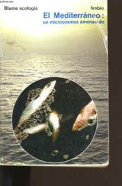 El Mediterraneo : Un Microcosmos Amenazado. - Couverture - Format classique