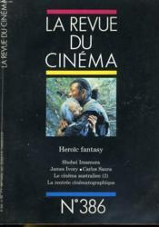 Revue De Cinema - Image Et Son N° 386 - Heroiïc Fantasy - Shohei Imamura - James Ivory - Carlos Saura - Le Cinema Australien (2) - La Rentree Cinematographique. - Couverture - Format classique