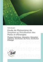 Vente  Etude de phenomene de sorption et distribution des pores et d'energies  - Aouaini-F - Aouaini Fatma