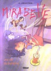 Mirabelle t.4 ; une vie de bohème - Couverture - Format classique