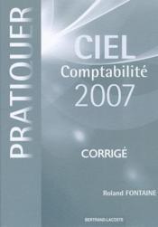 Ciel comptabilité 2007 ; corrigé - Couverture - Format classique