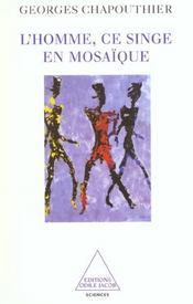 L'Homme, Ce Singe En Mosaique - Intérieur - Format classique
