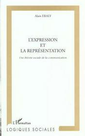 L'Expression Et La Representation ; Une Theorie Sociale De La Communication - Intérieur - Format classique