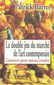 Le double jeu du marche de l'art contemporain ; censurer pour mieux vendre - Intérieur - Format classique