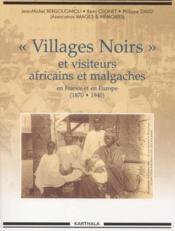 « villages noirs » et visiteurs africains et malgaches en France et en Europe (1870-1940) - Couverture - Format classique