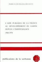 L'aide publique de la France au développement du Gabon depuis l'indépendance (1960-1978) - Couverture - Format classique