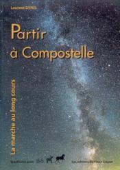 Partir A Compostelle - Couverture - Format classique