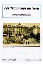 Les tramways du nord, terribles et fascinants - Intérieur - Format classique