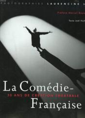 La Comedie Francaise ; 30 Ans De Creation Theatrale - Couverture - Format classique