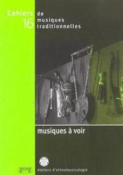 Cahiers De Musiques Traditionnelles T.16 ; Musiques A Voir - Intérieur - Format classique