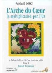 L'Arche Du Coeur T.2 ; Manuel D'Exercices - Couverture - Format classique