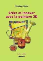 Créer et innover avec la peinture 3d - Couverture - Format classique