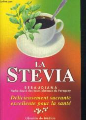 La Stevia ; Herbe Douce Des Hauts Plateaux Du Paraguay - Couverture - Format classique