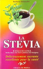 La Stevia ; Herbe Douce Des Hauts Plateaux Du Paraguay - Intérieur - Format classique