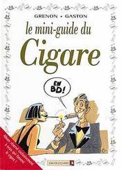 Les mini-guides en BD t.3 ; le cigare - Intérieur - Format classique