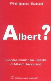 Albert ? Contre-Chant Au Credo D'Albert Jacquard - Intérieur - Format classique