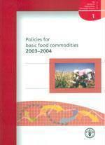 Policies for basic food commodities ; review of agricultural commodity policies t.1 (édition 2003-2004) - Couverture - Format classique