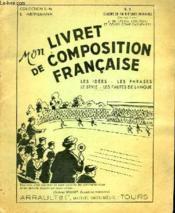 Mon Livret De Composition Francaise - Les Idees - Les Phrases - Le Style - Les Fautes De Langue - Couverture - Format classique