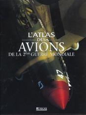 L'atlas des avions de la seconde guerre mondiale - Intérieur - Format classique