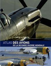 L'atlas des avions de la seconde guerre mondiale - Couverture - Format classique