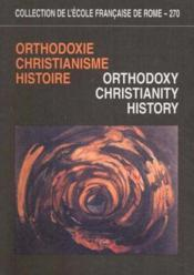 Orthodoxie, Christianisme, Histoire Orthodoxy, Christianity, History - Couverture - Format classique