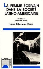 La femme écrivain dans la société latino-américaine - Couverture - Format classique