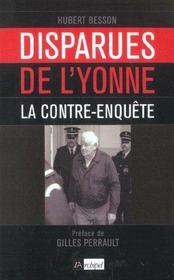 Disparues De L'Yonne ; La Contre-Enquete - Intérieur - Format classique