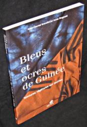 Bleus et ocres de Guinée ; teintures végétales sur textiles - Couverture - Format classique