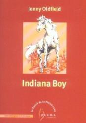 Le Ranch De La Pleine Lune ; Indiana Boy - Couverture - Format classique