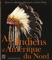Art Des Indiens D'Amérique Du Nord. Dans La Collection D'Eugène Et Clare Thaw - Intérieur - Format classique