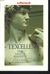 L'Excellence Une Valeur Pervertie - Couverture - Format classique
