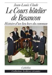 Le Cours Hotelier De Besancon - Couverture - Format classique