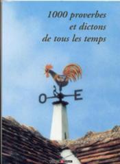 1000 Proverbes Et Dictons De Tous Les Temps - Couverture - Format classique
