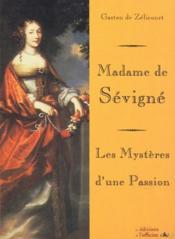Madame de Sévigné ; les mystères d'une passion (2e édition) - Couverture - Format classique