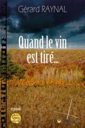 Quand le vin est tiré... - Couverture - Format classique