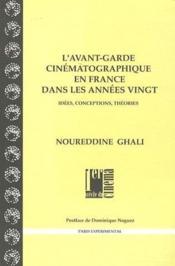 L'avant-garde cinématographique en France dans les années vingt ; idées, conceptions, théories - Couverture - Format classique