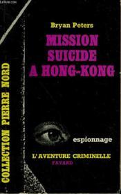 Mission Suicide A Hong-Kong. Collection L'Aventure Criminelle N° 51 - Couverture - Format classique